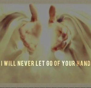 I will never let go of your hand